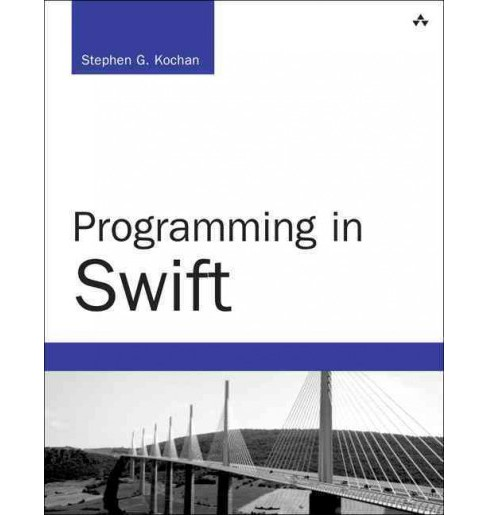Programming in Swift -  by Stephen G. Kochan & Patrick  Mick (Paperback) - image 1 of 1