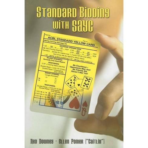 Standard Bidding with Sayc - by  Ned Downey & Ellen Pomer (Paperback) - image 1 of 1