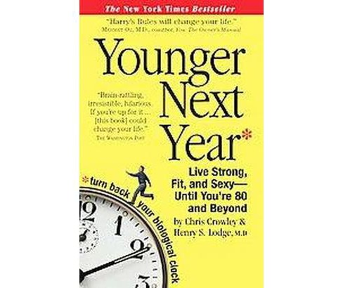 Younger Next Year (Reprint) (Paperback) by Chris Crowley - image 1 of 1