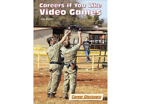 Careers If You Like Video Games (Hardcover) (Carla Mooney) - image 1 of 1
