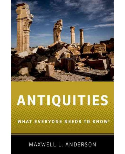 Antiquities (Paperback) (Maxwell L. Anderson) - image 1 of 1