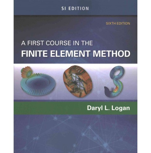 First Course in the Finite Element Method : SI Edition (Paperback) (Daryl L. Logan) - image 1 of 1