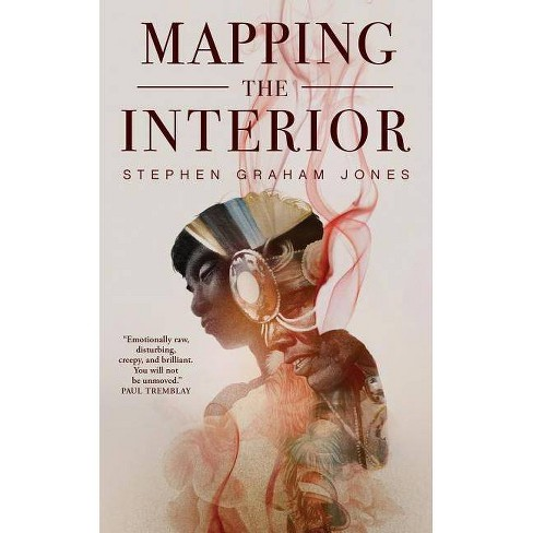 Mapping the Interior - by  Stephen Graham Jones (Paperback) - image 1 of 1