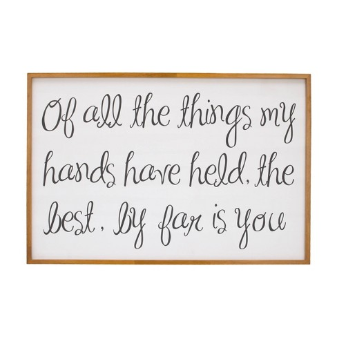 Nojo Of All The Things My Hands Have Held The Best By Far is You Framed Wall Canvases - image 1 of 2