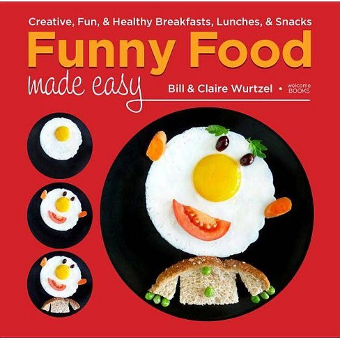 Funny Food Made Easy - by  Bill Wurtzel & Claire Wurtzel (Hardcover) - image 1 of 1