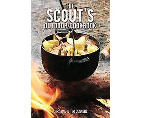 Scout's Outdoor Cookbook (Paperback) (Christine Conners & Tim Conners) - image 1 of 1