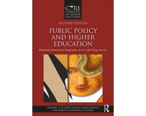Public Policy and Higher Education : Reframing Strategies for Preparation, Access, and College Success - image 1 of 1