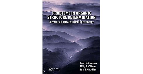 Problems in Organic Structure Determination : A Practical Approach to NMR Spectroscopy (Paperback) - image 1 of 1