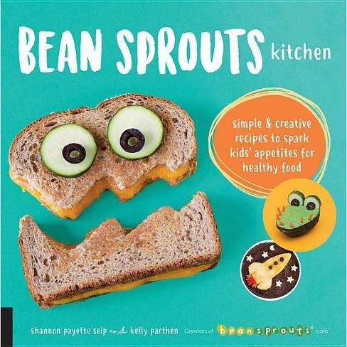 Bean Sprouts Kitchen - by  Shannon Payette Seip & Kelly Parthen (Paperback) - image 1 of 1