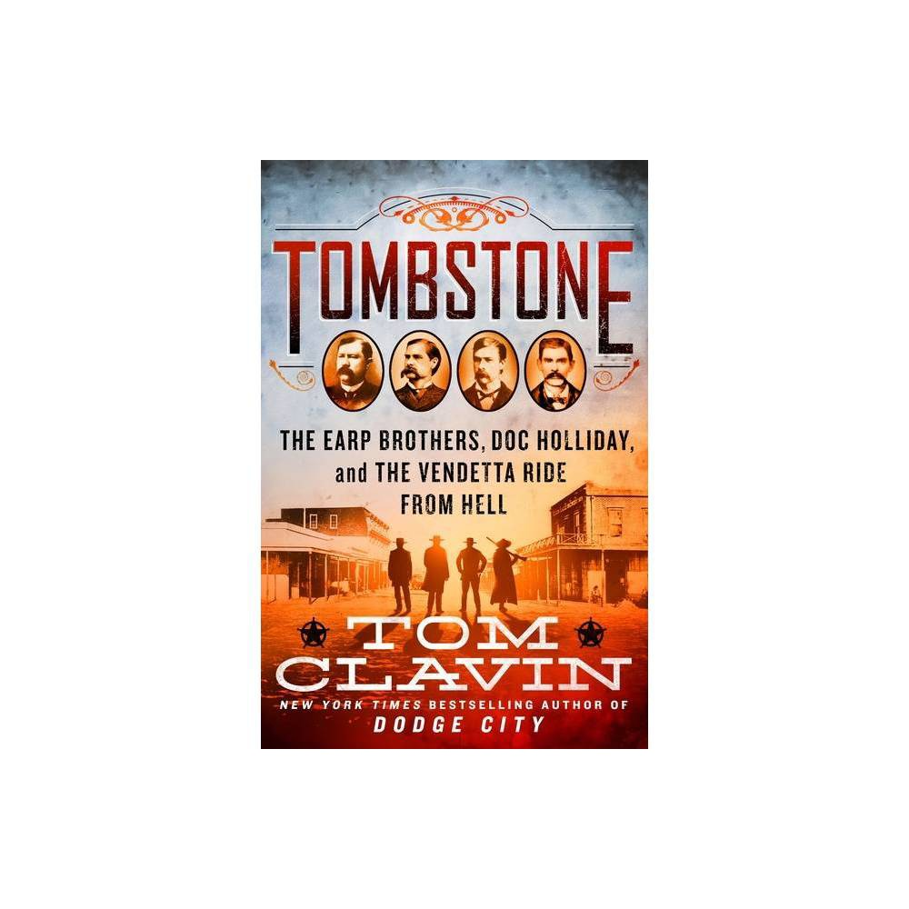 Tombstone By Tom Clavin Hardcover