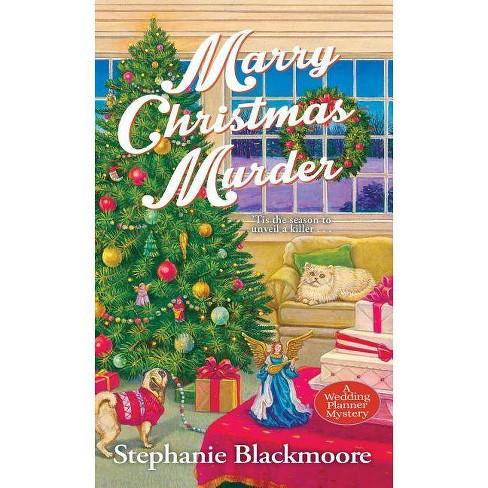 Wedding Planner Mystery.Marry Christmas Murder Wedding Planner Mystery By Stephanie Blackmoore Paperback