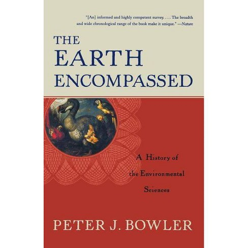 The Earth Encompassed - (Norton History of Science) by  Peter J Bowler (Paperback) - image 1 of 1
