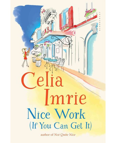 Nice Work : If You Can Get It (Paperback) (Celia Imrie) - image 1 of 1