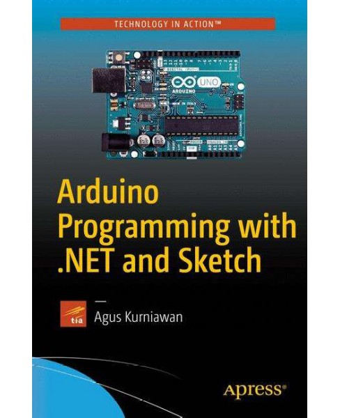 Arduino Programming With .net and Sketch (Paperback) (Agus Kurniawan) - image 1 of 1
