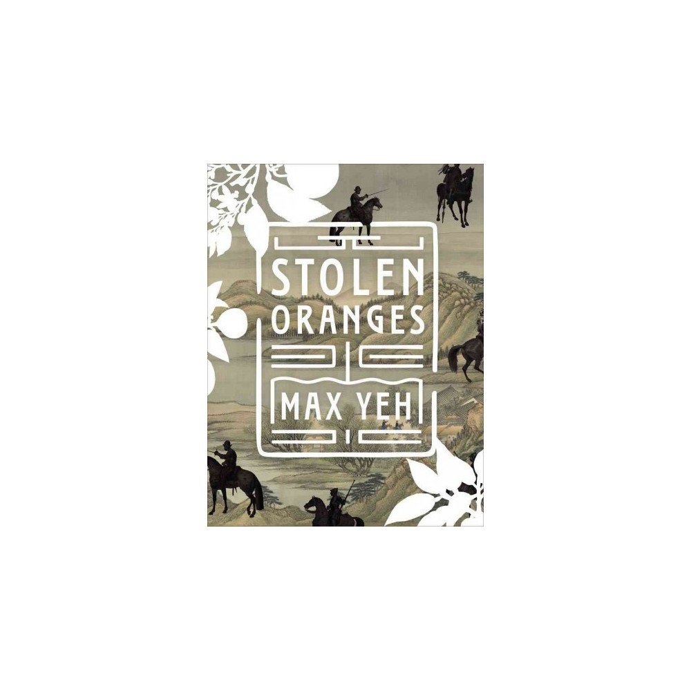 Stolen Oranges : Letters Between Cervantes and the Emperor of China, a Pseudo-Fiction (Paperback) (Max