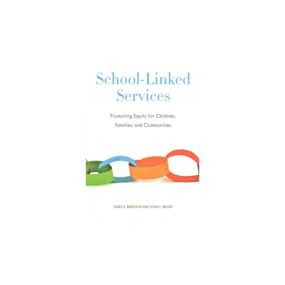 School-Linked Services : Promoting Equity for Children, Families, and Communities (Reprint) (Paperback)