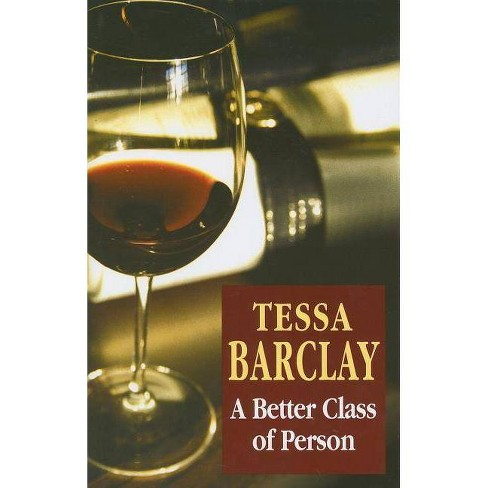 A Better Class of Person - (Severn House Large Print) by  Tessa Barclay (Hardcover) - image 1 of 1