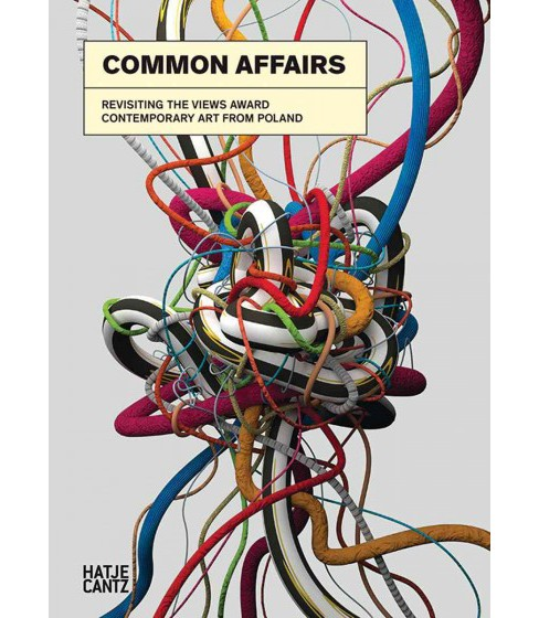 Common Affairs : Revisiting the Views Award: Contemporary Art from Poland (Hardcover) (Friedhelm Hutte & - image 1 of 1