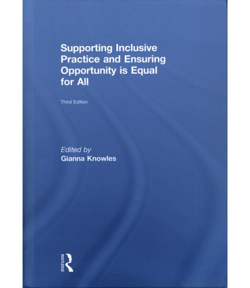 Supporting Inclusive Practice and Ensuring Opportunity Is Equal for All (Hardcover) - image 1 of 1