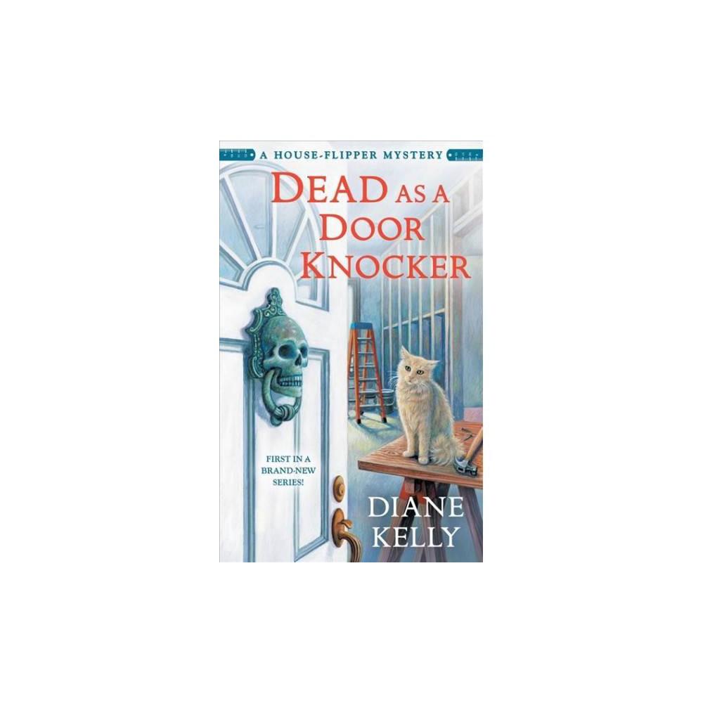 Dead As a Door Knocker - Unabridged (House-Flipper Mystery) by Diane Kelly (CD/Spoken Word)