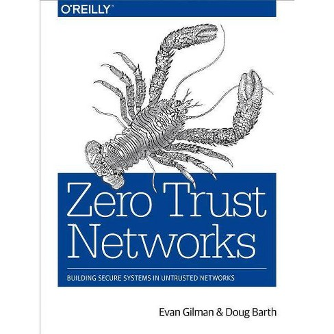 Zero Trust Networks - by  Evan Gilman & Doug Barth (Paperback) - image 1 of 1