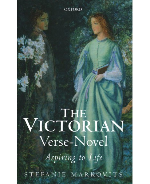 Victorian Verse-Novel : Aspiring to Life -  by Stefanie Markovits (Hardcover) - image 1 of 1