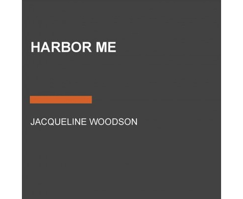 Harbor Me -  Unabridged by Jacqueline Woodson (CD/Spoken Word) - image 1 of 1