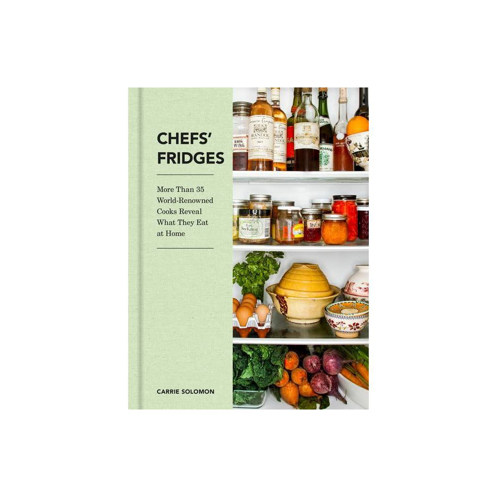 Chefs Fridges Annotated By Carrie Solomon Adrian Moore Hardcover