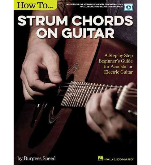 How to Strum Chords on Guitar : A Step-by-Step Beginner's Guide for Acoustic or Electric Guitar - image 1 of 1