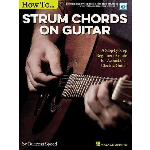 How to Strum Chords on Guitar : A Step-by-Step Beginner\'s Guide for ...