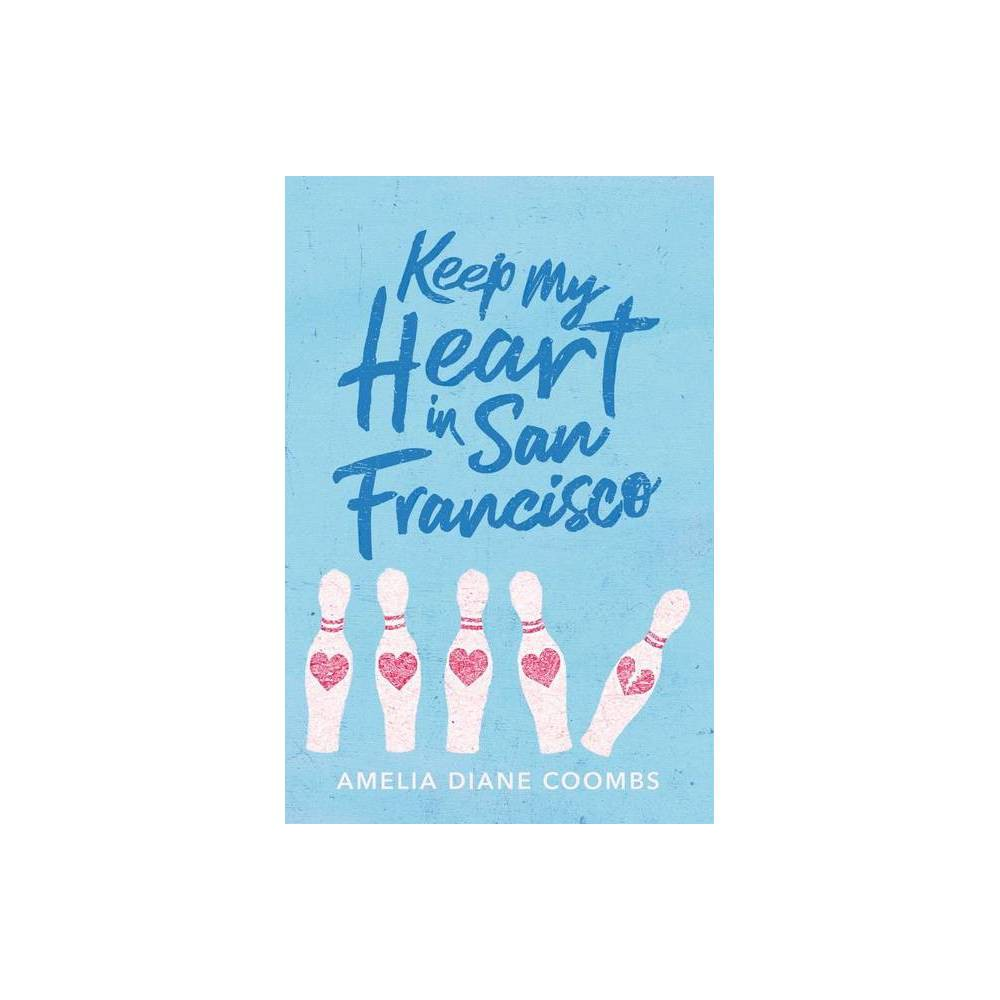 Keep My Heart In San Francisco By Amelia Diane Coombs Hardcover