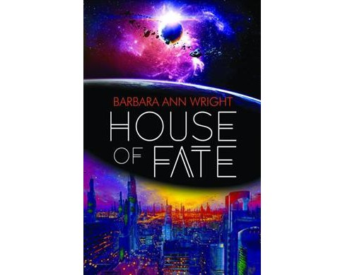 House of Fate (Paperback) (Barbara Ann Wright) - image 1 of 1