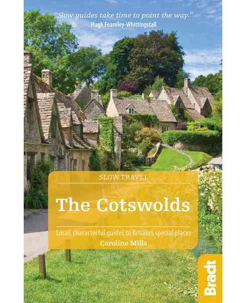 Bradt Slow Travel The Cotswolds : Including Stratford-Upon-Avon, Oxford and Bath (Paperback) (Caroline - image 1 of 1