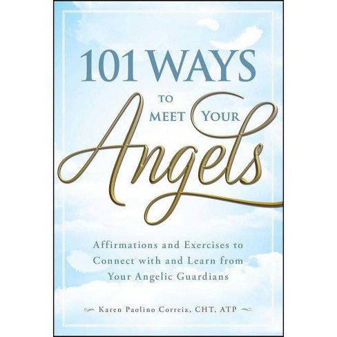 101 Ways to Meet Your Angels - by  Karen Paolino (Paperback) - image 1 of 1