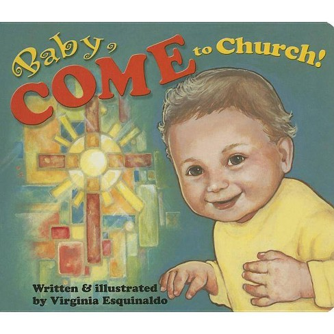 Baby Come to Church (Bb) - (Board_book) - image 1 of 1
