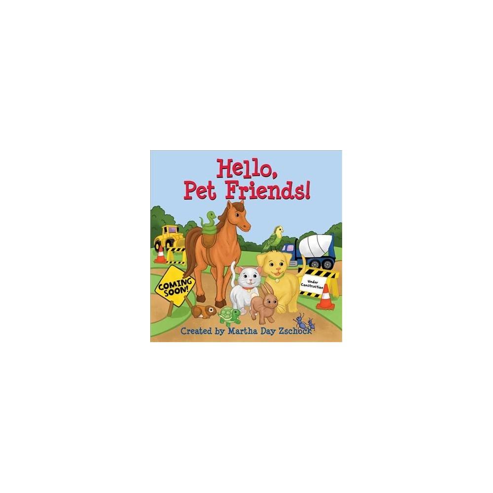 Hello, Pet Friends! - Brdbk by Martha Day Zschock (Hardcover)