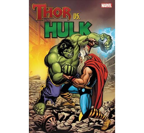 Thor Vs. Hulk (Paperback) (Stan Lee & Roy Thomas & Steve Englehart & Bill Mantlo & Peter David) - image 1 of 1