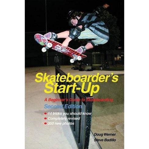 Skateboarder's Start-Up - (Start-Up Sports) 2 Edition by  Doug Werner & Steve Badillo (Paperback) - image 1 of 1