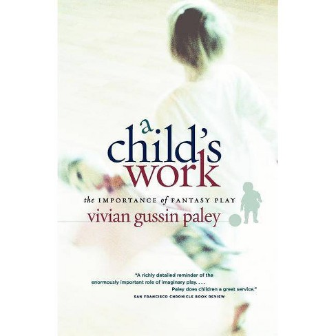 A Child's Work - by  Vivian Gussin Paley (Paperback) - image 1 of 1