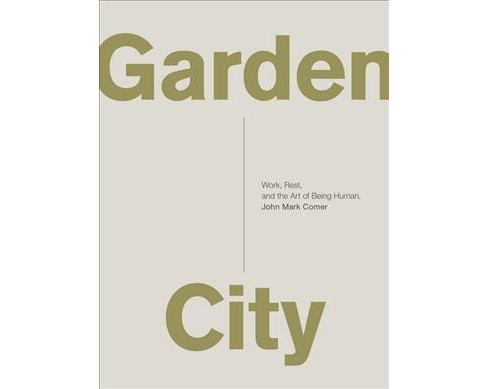 Garden City : Work, Rest, and the Art of Being Human (Reprint) (Paperback) (John Mark Comer) - image 1 of 1