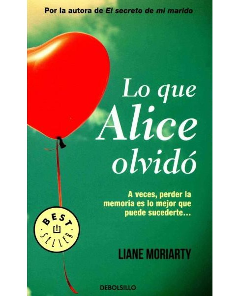 Lo que Alice olvido / What Alice forgot (Translation) (Paperback) (Liane Moriarty) - image 1 of 1