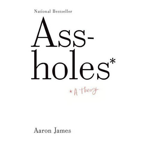 Assholes - by  Aaron James (Paperback) - image 1 of 1