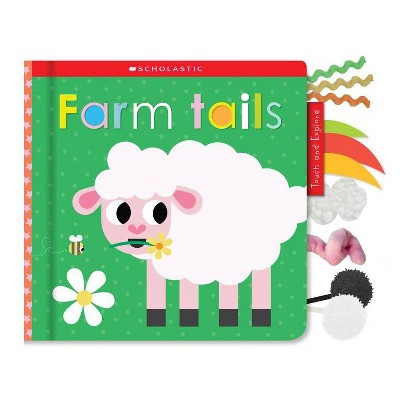 Farm Tails: Scholastic Early Learners (Touch and Explore) - (Board Book)