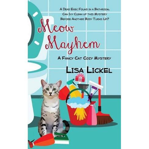 Meow Mayhem - (Fancy Cat Mystery) by  Lisa Lickel (Paperback) - image 1 of 1