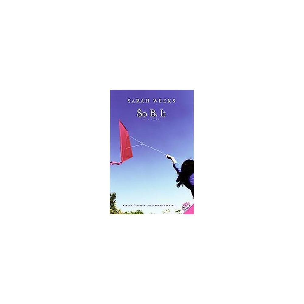 So B. It (Reprint) (Paperback) (Sarah Weeks)