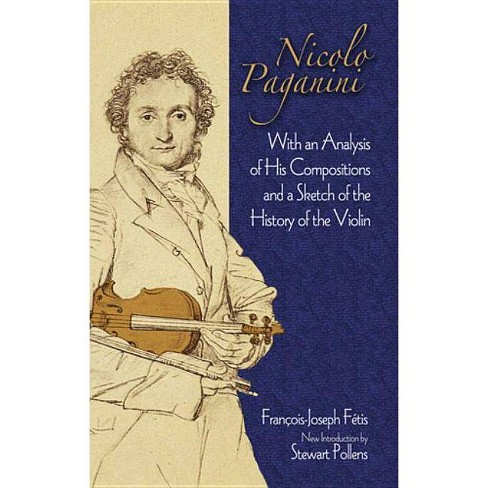 Nicolo Paganini - (Dover Books on Music) by  Francois-Joseph Fetis (Paperback) - image 1 of 1
