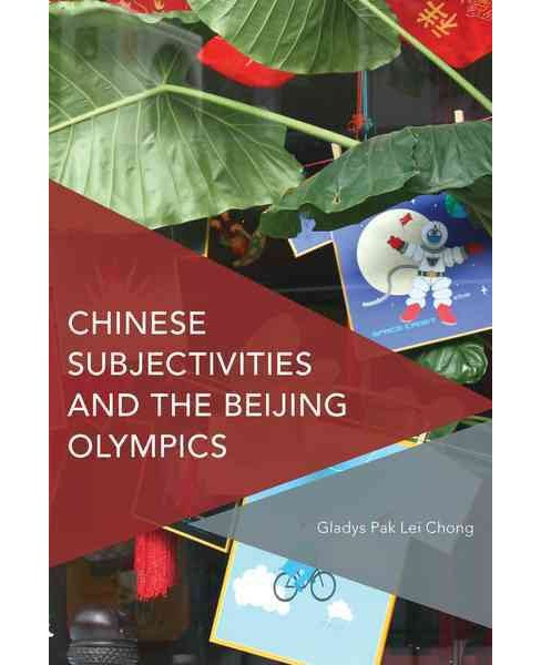 Chinese Subjectivities and the Beijing Olympics -  by Gladys Park Lei Chong (Paperback) - image 1 of 1