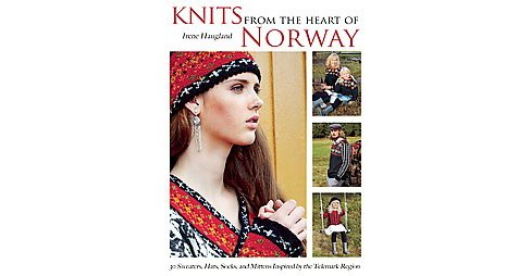 Knits from the Heart of Norway : 30 Sweaters, Hats, Socks, and Mittens Inspired by the Telemark Region - image 1 of 1
