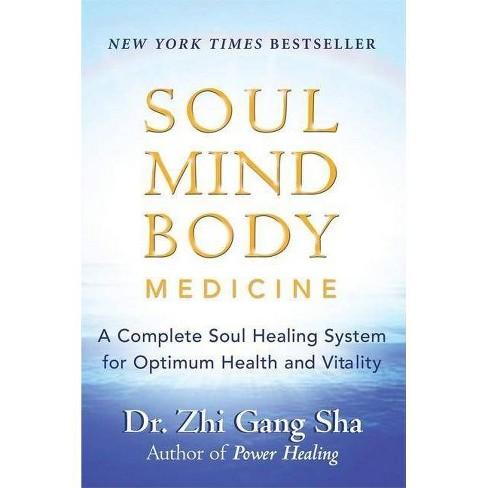 Soul Mind Body Medicine - by  Zhi Gang Sha (Paperback) - image 1 of 1