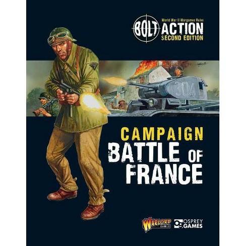 Bolt Action: Campaign: Battle of France - (Paperback)